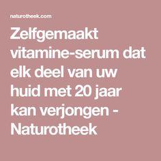 Zelfgemaakt vitamine-serum dat elk deel van uw huid met 20 jaar kan verjongen - Naturotheek