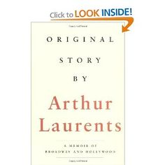 Original Story By: A Memoir of Broadway and Hollywood by Arthur Laurents