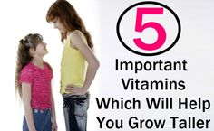 5 Important Vitamins Which Will Help You Grow Taller