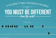 """LDS Quotes: """"If you desire to make a difference in the world, you must be different from the world."""" —Elaine S. Dalton"""