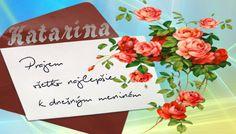 Katarína Prajem všetko najlepšie k dnešným meninám