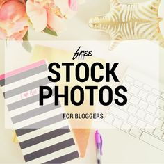 Free stock photos for bloggers. A great list of beautiful, colourful and feminine free stock photos for bloggers.Go from Drab to Fab with this great list.