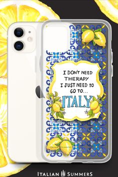 Phone Case I don't need therapy I just need to go to Italy, a happy and colorful made-to-order phone case to bring a a bit of cheerful 'Italian therapy' to one's day: Mediterranean tiles and Amalfi lemons. Ready for your 'passeggiata'? #phonecover #iphone #italia #italian Positano, Amalfi, Italy Quotes, Sicily Wedding, Capri Island, Mediterranean Tile, Italian Tiles, Capri Italy, Italian Summer