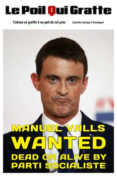 [LPQG Niouzes] Hors-Série  Manuel Valls: Wanted dead or alive by Parti Socialiste