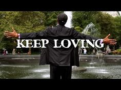 ▶ KEEP LOVING: A Universal Love Song - YouTube