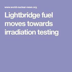 Lightbridge fuel moves towards irradiation testing