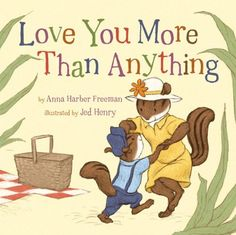 Love You More Than Anything (Snuggle Time Stories) by Anna Harber Freeman