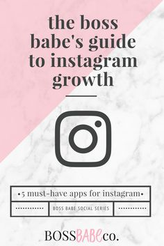 5 Must-Have Apps for Instagram Growth - Boss Babe Collective #InstagramTips #BossBabeCo