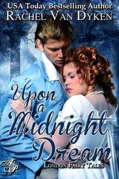 Upon a Midnight Dream ~ London Fairy Tales Book #1 ~ Rachel Van Dyken - want to read this