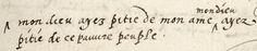 """Enkele uren na de moord werd in Delft een vergadering van de Staten Generaal gehouden. In de kantlijn van het verslag schreef iemand de laatste woorden van Willem van Oranje: """"Mon Dieu, ayez pitié de mon âme; Mon Dieu, ayez pitié de ce pauvre peuple."""""""