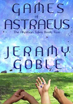 Cover of The Akallian Tales, book two, Games of Astraeus.