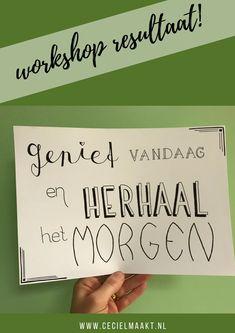 Deze quote is gemaakt in een workshop basis handlettering gegeven door Ceciel Maakt.  #workshop #handlettering #quote Workshop, Atelier, Work Shop Garage