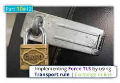 Implementing Force TLS by using Transport rule | Exchange online | Part 10#12 - http://o365info.com/implementing-force-tls-by-using-transport-rule-exchange-online-part-10-12-tls/