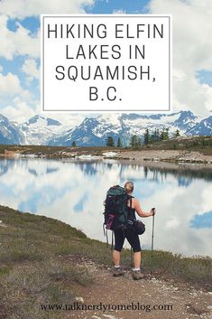 Hiking Elfin Lakes at Garibaldi Provincial Park. A must do when in B.C.