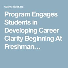 Program Engages Students in Developing Career Clarity Beginning At Freshman…