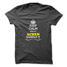 Keep Calm and Let ACHEN Handle it T Shirts, Hoodies. Check price ==► https://www.sunfrog.com/LifeStyle/Keep-Calm-and-Let-ACHEN-Handle-it.html?41382 $19