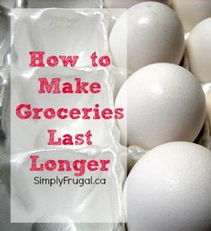 Groceries just don't seem to last long enough, but there are ways to make them last much longer!