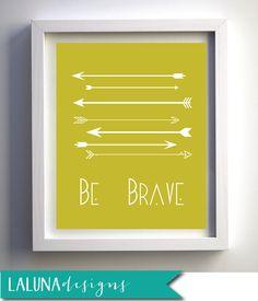 Arrow Print, Be Brave Print, Arrow Wall Art, Arrows Nursery Art, DIY Printable