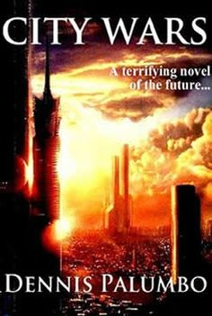 City Wars [Kindle Edition] by: Dennis Palumbo - As fiery death rains down on the city, Chicago arms itself to strike back against New York….
