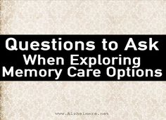 Memory care is a distinct form of long-term care designed to meet the specific needs of a person with Alzheimer's disease