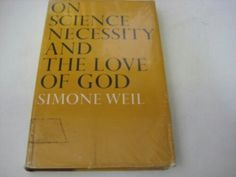 Simone Weil recommended by Susan Sontag.  I must find and read and own.