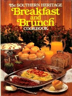 The Southern Heritage Breakfast and Brunch Cookbook
