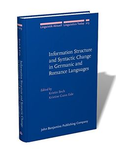 Information structure and syntactic change in Germanic and Romance languages / edited by Kristin Bech, Kristine Gunn Eide - Amsterdam : John Benjamins, cop. 2014