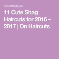 11 Cute Shag Haircuts for 2016 – 2017 | On Haircuts