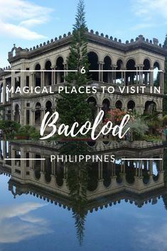 Discover the 6 best places to visit while you're in Bacolod, Negros. Don't miss these off-the-beaten-path destination. #negros  #philippines  #travel