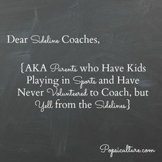 Parents are passionate about the sports their children play, but sometimes that passion can be more detrimental than helpful.  This guest post by Terri Takata-Smith demonstrates the frustration felt by other parents, coaches and kids when a parent takes on the job of Sideline Coach.  It's a nice reminder to be respectful of those around you and to have fun so your kids will have fun, too!