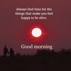 Happy to be alive. Gud Morning Images, Happy Morning Quotes, Good Morning Inspirational Quotes, Morning Greetings Quotes, Good Morning Picture, Good Night Quotes, Good Morning Good Night, Good Morning Handsome, Uplifting Quotes