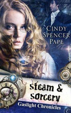 Steam & Sorcery (The Gaslight Chronicles Book 1) by Cindy Spencer Pape http://www.amazon.com/dp/B004MPRZIE/ref=cm_sw_r_pi_dp_pX3Vvb19J8BJA
