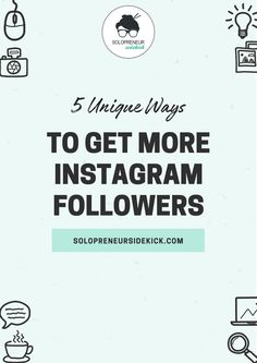 You know you need to post high-quality photos, post consistently and increase your engagement - but what else can you do? Here's 5 unique ways to get more Instagram followers!