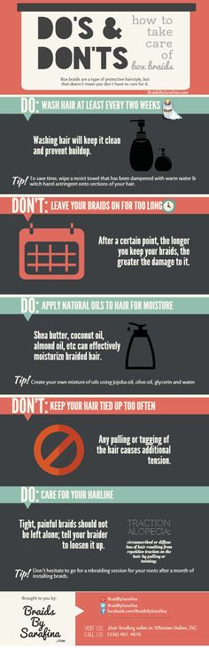 How to care for box braids Do's and Don'ts http://www.braidsbysarafina.com/blog/how-to-take-care-of-box-braids-infographic/ #braids #hair #tips