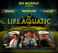 I grew up with Jacques Cousteau, I will grow old with Steve Zissou.