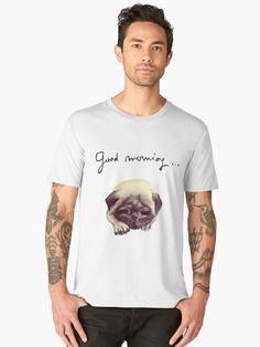 'Good morning pug' Premium T-Shirt by Sonia Vinograd Guidotti Pugs, Chiffon Tops, V Neck T Shirt, Classic T Shirts, Hoodies, Mens Tops, Stuff To Buy, Fashion, Shopping