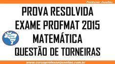 Exame PROFMAT 2015   Matemática Questão de Torneiras Resolvida