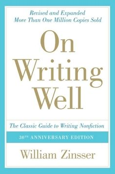 On Writing Well, Anniversary Edition: An Informal Guide to Writing Nonfiction by William Zinsser. If there's only one book you read on writing, read this one. It's applicable to everyone doing any type of writing, from emails to articles to books. Writing Skills, Writing A Book, Writing Tips, Writing Studio, Improve Writing, Writing Resources, Writing Corner, Science Writing, Memoir Writing