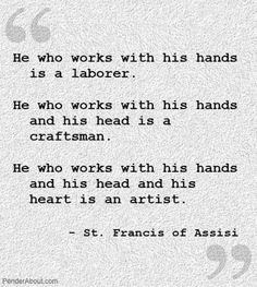 He who works with his hands is a laborer. He who works..