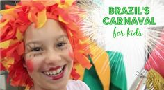 Brazil Carnaval for Kids- how do kids in Brazil celebrate carnaval, their most famous festival?
