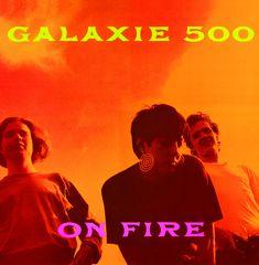 On Fire - Galaxie 500 - 1989