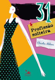 Sucesso editorial de vendas no mercado chileno, o livro 31 profissão solteira é uma coletânea dos principais artigos publicados na coluna semanal da jornalista Claudia Aldana.