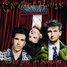 Crowded House -- Temple of Low Men