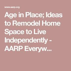 AARP - Age in Place Ideas