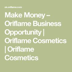 Make Money – Oriflame Business Opportunity | Oriflame Cosmetics | Oriflame Cosmetics