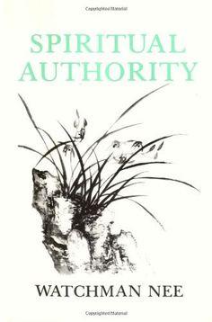 Spiritual Authority by Watchman Nee, http://www.amazon.com/dp/0935008357/ref=cm_sw_r_pi_dp_JbTKpb0XVAYG8