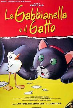 La gabbianella e il gatto è un film d'animazione italiano del 1998 realizzato dallo studio Lanterna Magica e diretto da Enzo D'Alò, basato sul romanzo Storia di una gabbianella e del gatto che le insegnò a volare dello scrittore cileno Luis Sepúlveda.