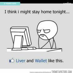 I think I might stay home tonight…