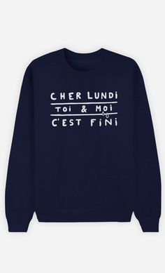 Blue Sweatshirt Dear Monday You and Me C & # is Finished Source by Cool Shirts, Funny Shirts, Tee Shirts, Quote Shirts, Sweat Shirt, Mode Style, Boutique, Mon Cheri, Cute Outfits