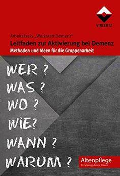 Leitfaden zur Aktivierung bei Demenz: Methoden und Ideen für die Gruppenarbeit (Altenpflege), http://www.amazon.de/dp/3866301790/ref=cm_sw_r_pi_n_awdl_qzCKxbGFNQZS9